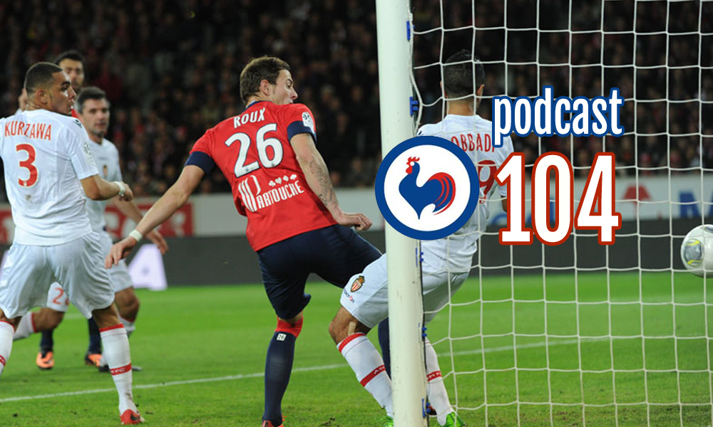Episode 104: Falcao will Roux his night in Lille